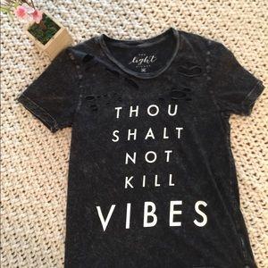 Tops - Black Tee says 'Thou shall not kill vibes'